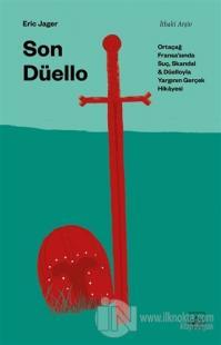 Son Düello: Ortaçağ Fransa'sında Suç, Skandal ve Düelloyla Yargının Gerçek Hikayesi