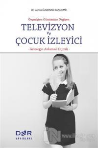 Televizyon ve Çocuk İzleyici %5 indirimli Cansu Özdenak Kandemir