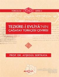 Tezkire-i Evliya'nın Çağatay Türkçesi Çevirisi Ayşegül Sertkaya