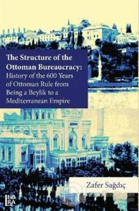 The Structure of The Ottoman Bureaucracy (Ciltli)