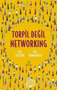 Torpil Değil Networking Işıl Taysever