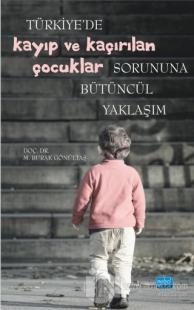 Türkiye'de Kayıp ve Kaçırılan Çocuklar Sorununa Bütüncül Yaklaşım