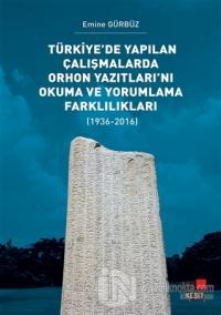 Türkiye'de Yapılan Çalışmalarda Orhon Yazıtları'nı Okuma ve Yorumlama Farklılıkları