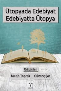 Ütopyada Edebiyat Edebiyatta Ütopya %5 indirimli Metin Toprak
