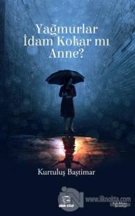 Yağmurlar İdam Kokar mı Anne?
